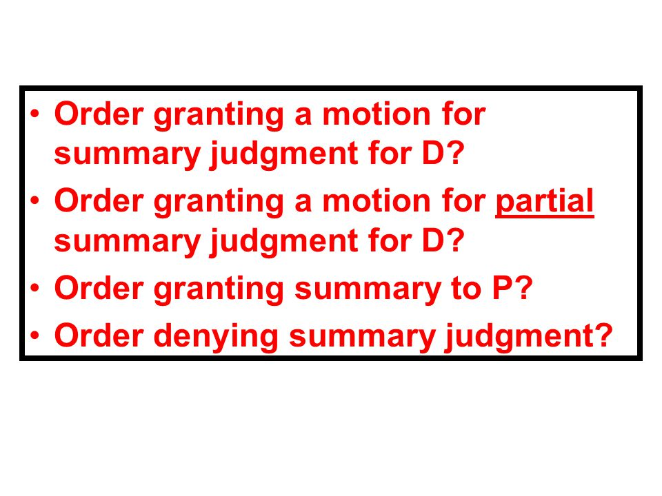 Order granting a motion for summary judgment for D.