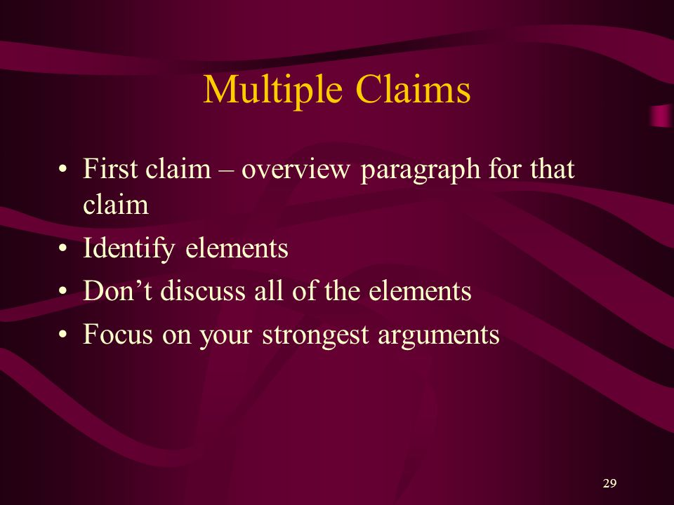 28 Multiple Claims Treat each claim separately Example: suit for intentional infliction of emotional distress, constructive discharge and retaliation.