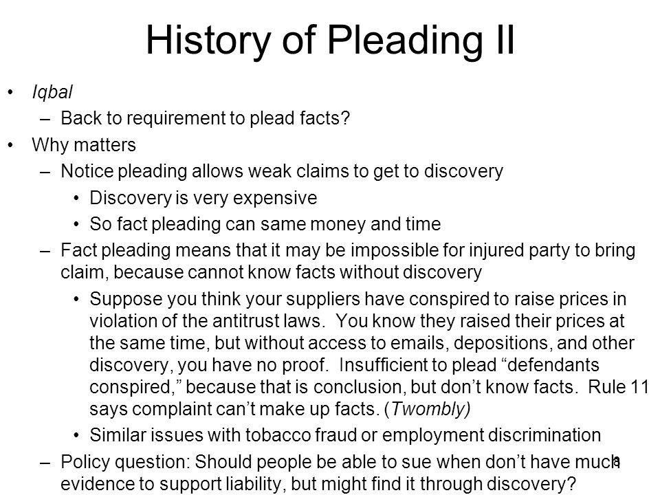 8 History of Pleading II Iqbal –Back to requirement to plead facts.