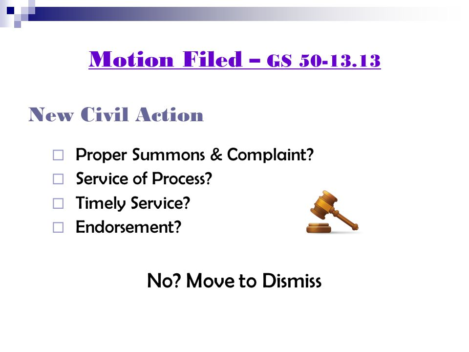 Motion Filed – GS 50-13.13 New Civil Action  Proper Summons & Complaint.