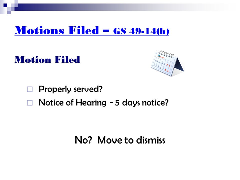 Motions Filed – GS 49-14(h) / 110-132 Motion Filed  Filed in underlying paternity case.