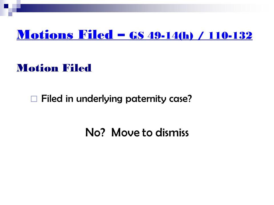 Motions Filed – GS 49-14(h) / 110-132 Whose Order  North Carolina order.