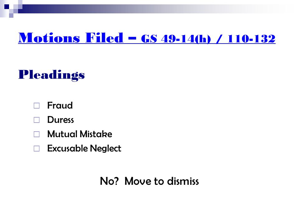 Motions Filed – GS 49-14(h) / 110-132 Who Is Movant  A party to existing action.