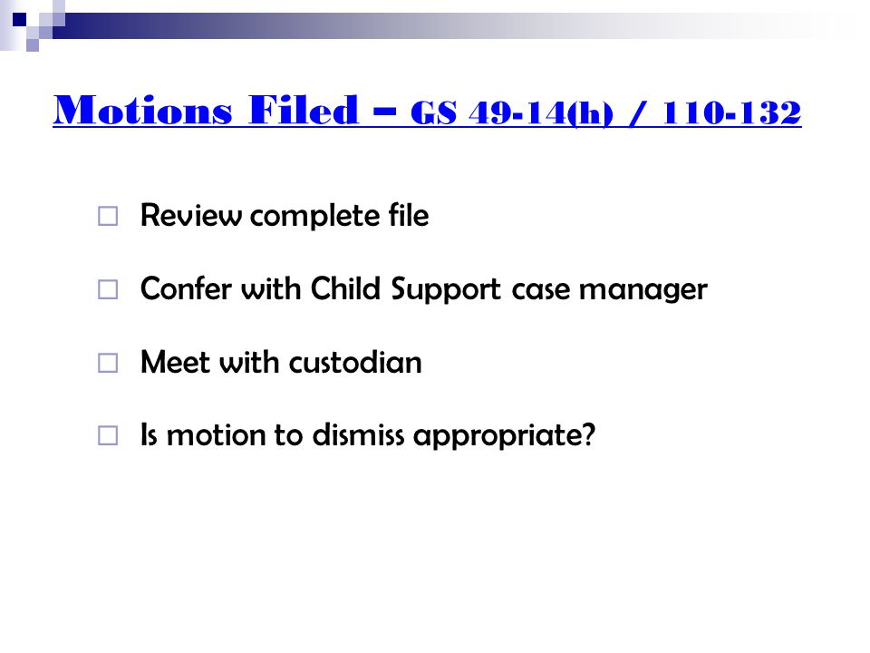 Motions Filed – GS 50-13.13 How Does He Know  Are allegations clearly stated? No? Move to dismiss