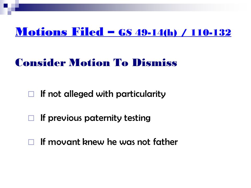Motions Filed – GS 49-14(h) / 110-132 Prior Paternity Test  Court ordered.