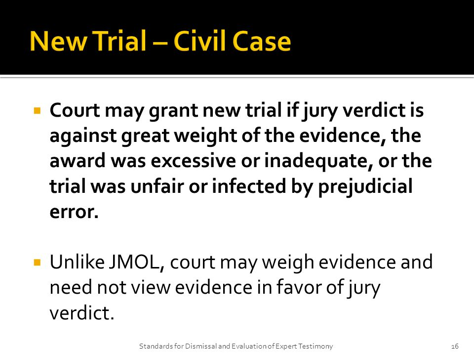  Court may grant new trial if jury verdict is against great weight of the evidence, the award was excessive or inadequate, or the trial was unfair or infected by prejudicial error.
