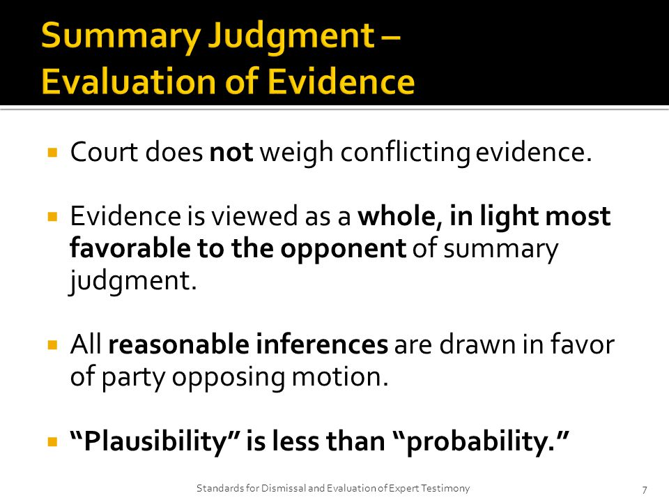  Court does not weigh conflicting evidence.