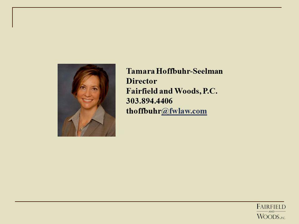 Tamara Hoffbuhr-Seelman Director Fairfield and Woods, P.C.