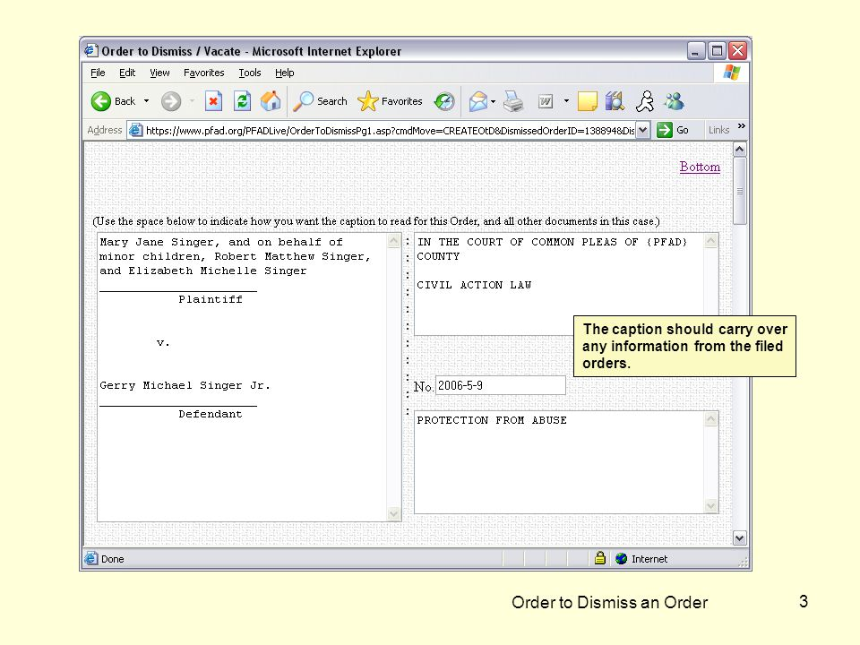 Order to Dismiss an Order 3 The caption should carry over any information from the filed orders.