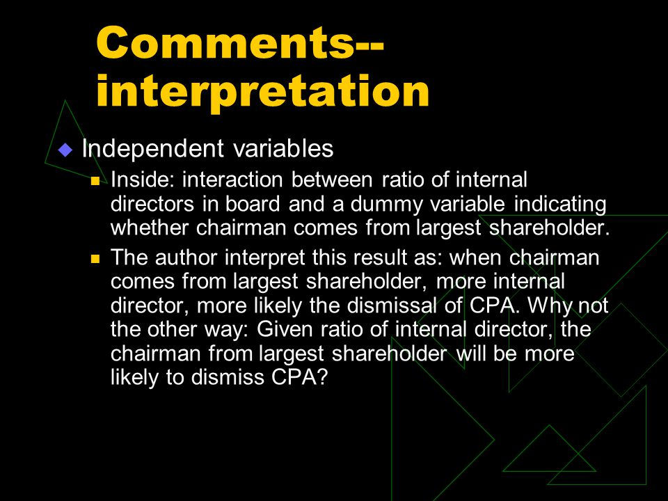  Independent variables Inside: interaction between ratio of internal directors in board and a dummy variable indicating whether chairman comes from largest shareholder.