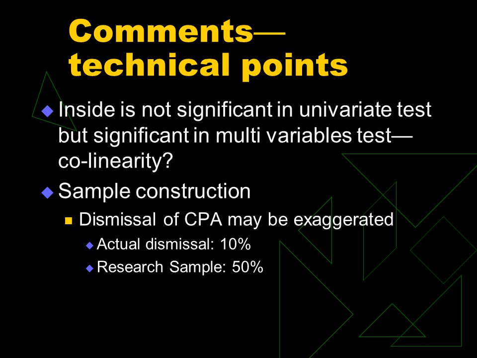 Comments — technical points  Inside is not significant in univariate test but significant in multi variables test— co-linearity.