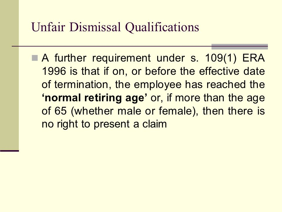 Unfair Dismissal Qualifications A further requirement under s.