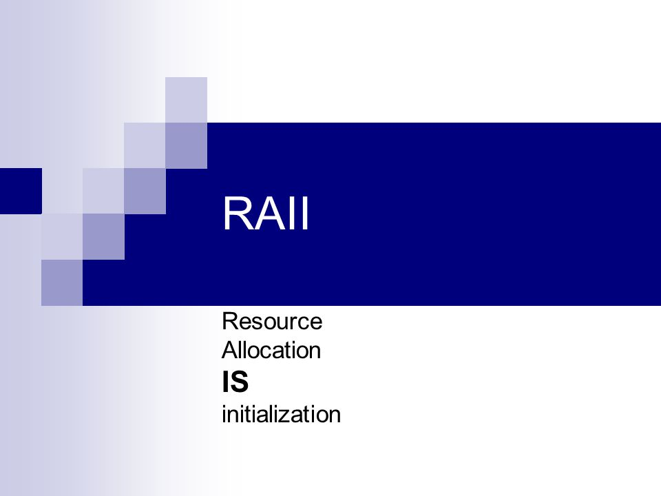 RAII Resource Allocation IS initialization