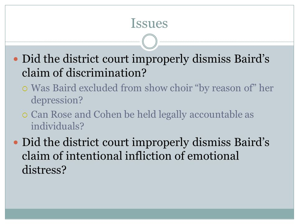 Issues Did the district court improperly dismiss Baird's claim of discrimination.