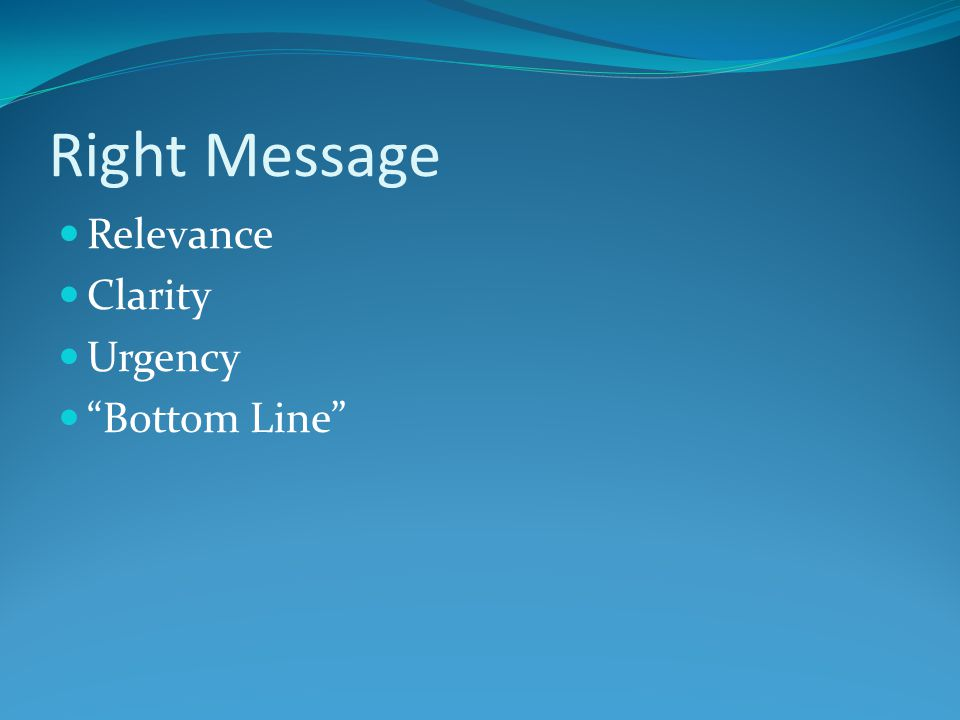 Right Message Relevance Clarity Urgency Bottom Line