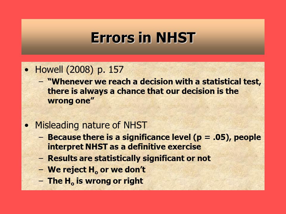 Errors in NHST Howell (2008) p.