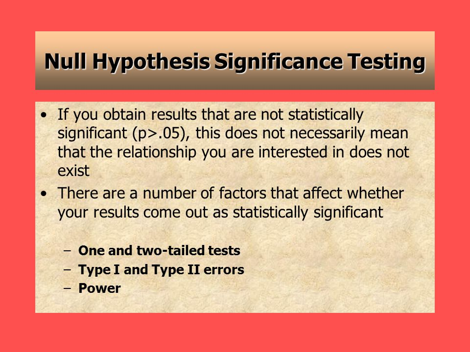 One and Two-tailed Tests One-tailed / Directional Test –Run this when you have a prediction about the direction of the results Two-tailed / Non-Directional Test –Run this when you don't have a prediction about the direction of the results