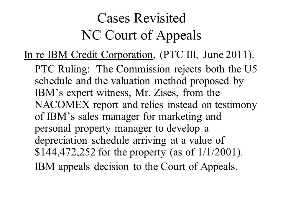 Cases Revisited NC Court of Appeals In re IBM Credit Corporation, (PTC III, June 2011).