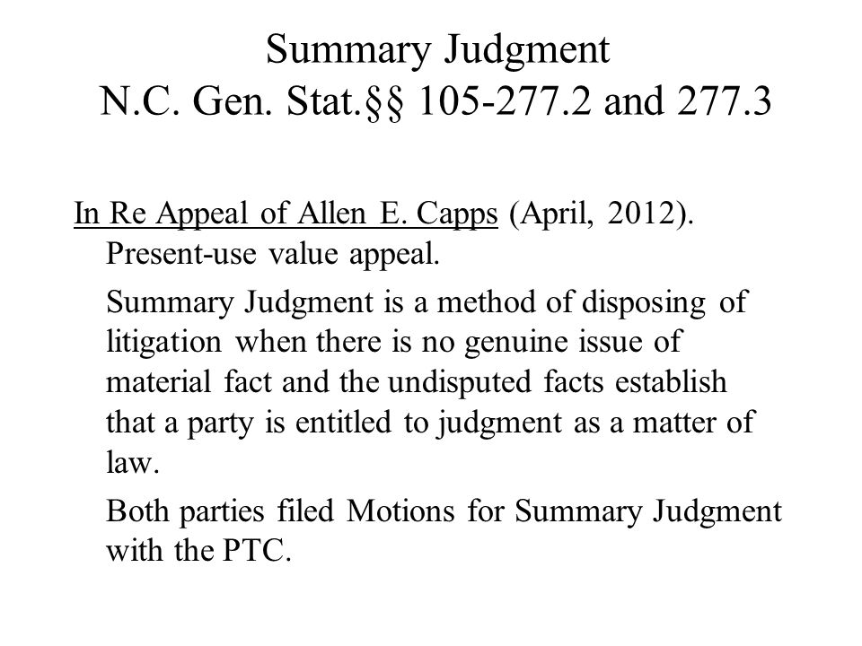 Summary Judgment N.C.Gen. Stat.§§ 105-277.2 and 277.3 In Re Appeal of Allen E.