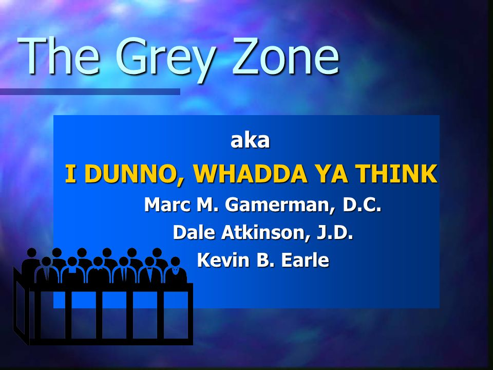 The Grey Zone aka I DUNNO, WHADDA YA THINK Marc M.