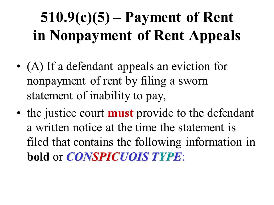 510.9(c)(5) – Payment of Rent in Nonpayment of Rent Appeals (A) If a defendant appeals an eviction for nonpayment of rent by filing a sworn statement