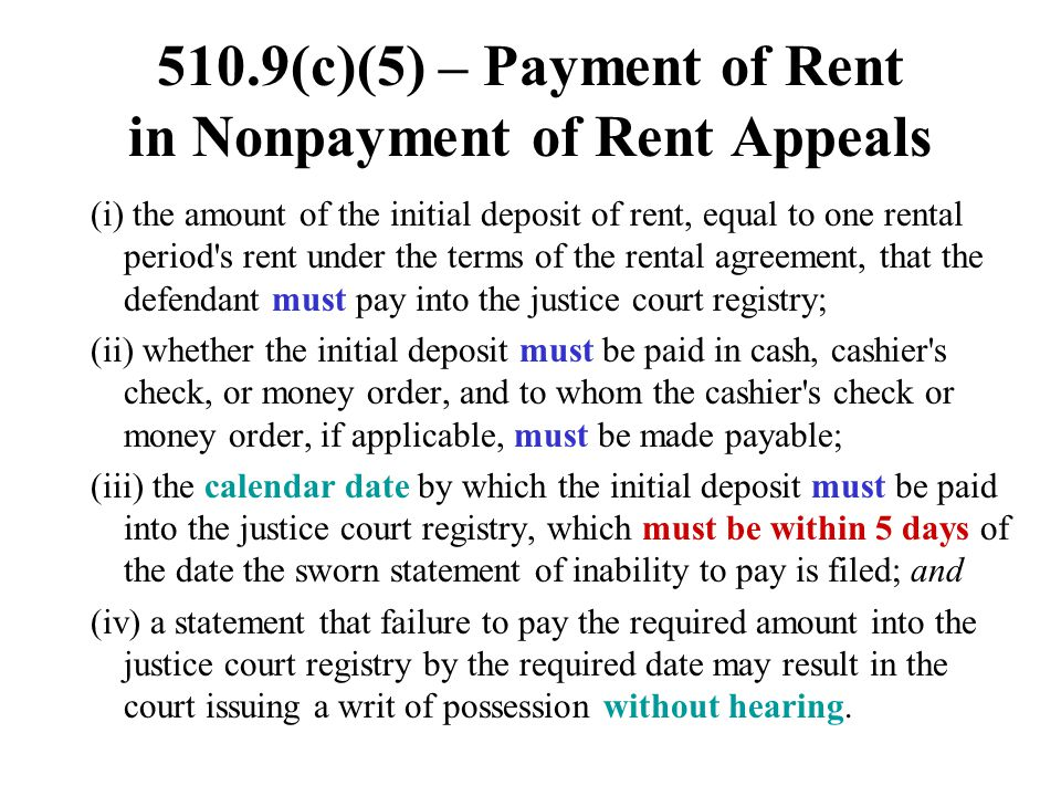 510.9(c)(5) – Payment of Rent in Nonpayment of Rent Appeals (i) the amount of the initial deposit of rent, equal to one rental period's rent under the