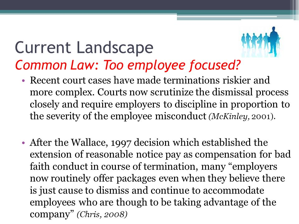 Current Landscape Common Law: Too employee focused.