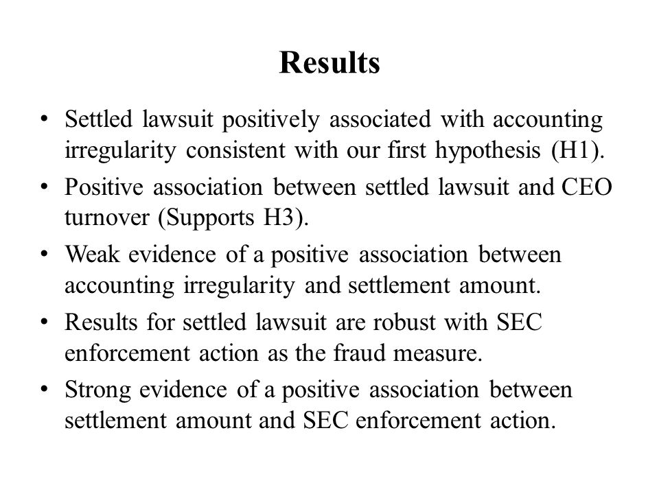Results Settled lawsuit positively associated with accounting irregularity consistent with our first hypothesis (H1).