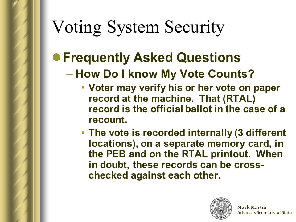 Charlie Daniels Arkansas Secretary of State Voting System Security Frequently Asked Questions –How Do I know My Vote Counts.
