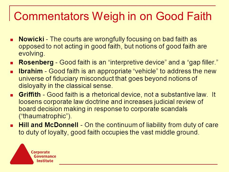 Commentators Weigh in on Good Faith Nowicki - The courts are wrongfully focusing on bad faith as opposed to not acting in good faith, but notions of good faith are evolving.