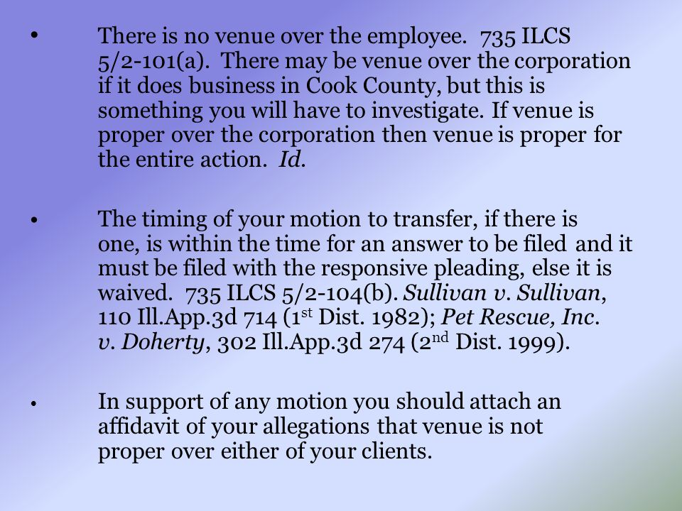 There is no venue over the employee. 735 ILCS 5/2-101(a). There may be venue over the corporation if it does business in Cook County, but this is some