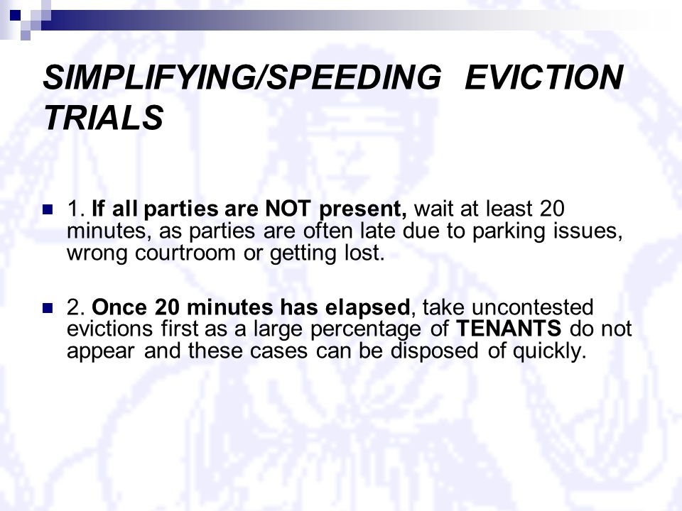 SIMPLIFYING/SPEEDING EVICTION TRIALS 1.