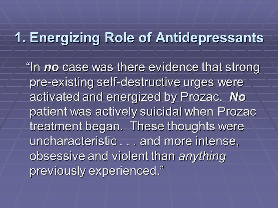 2.Paradoxical Worsening of Depression A small percentage...