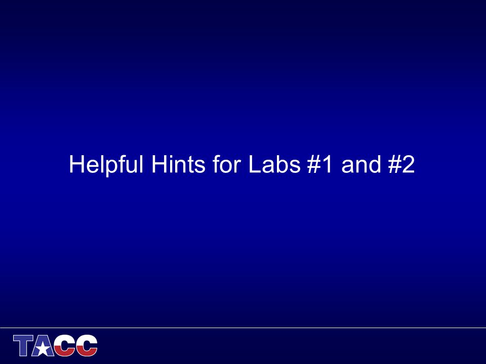 Helpful Hints for Labs #1 and #2