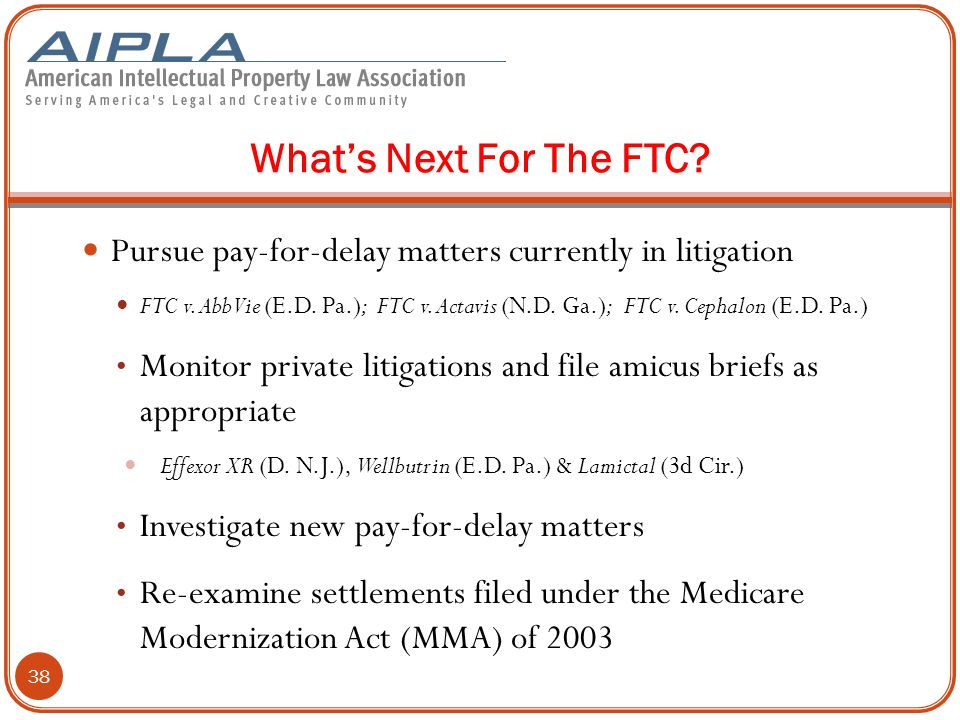 What's Next For The FTC.Pursue pay-for-delay matters currently in litigation FTC v.