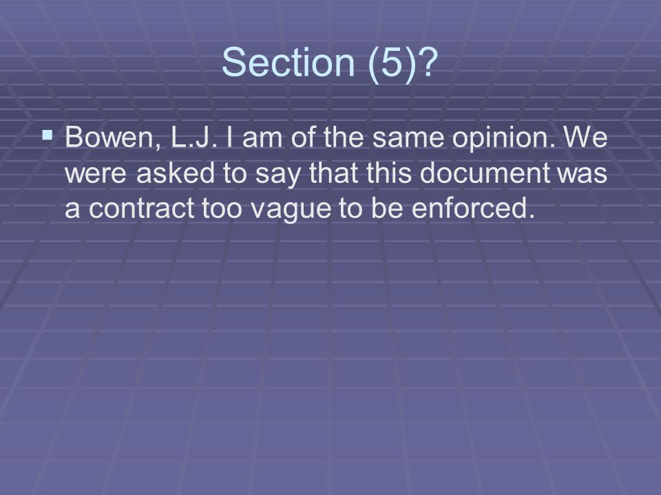 Section (5).   Bowen, L.J. I am of the same opinion.