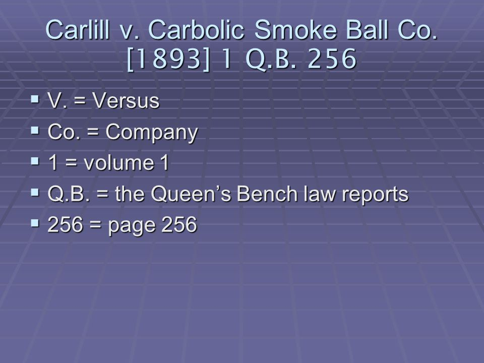 Carlill v. Carbolic Smoke Ball Co. [1893] 1 Q.B.