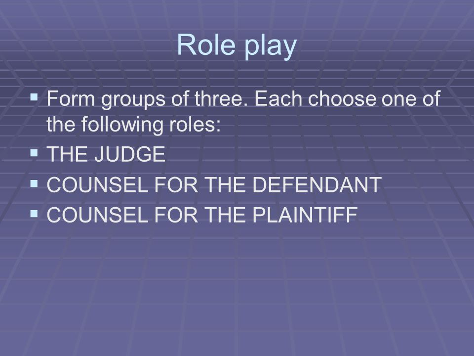 Role play   Form groups of three.