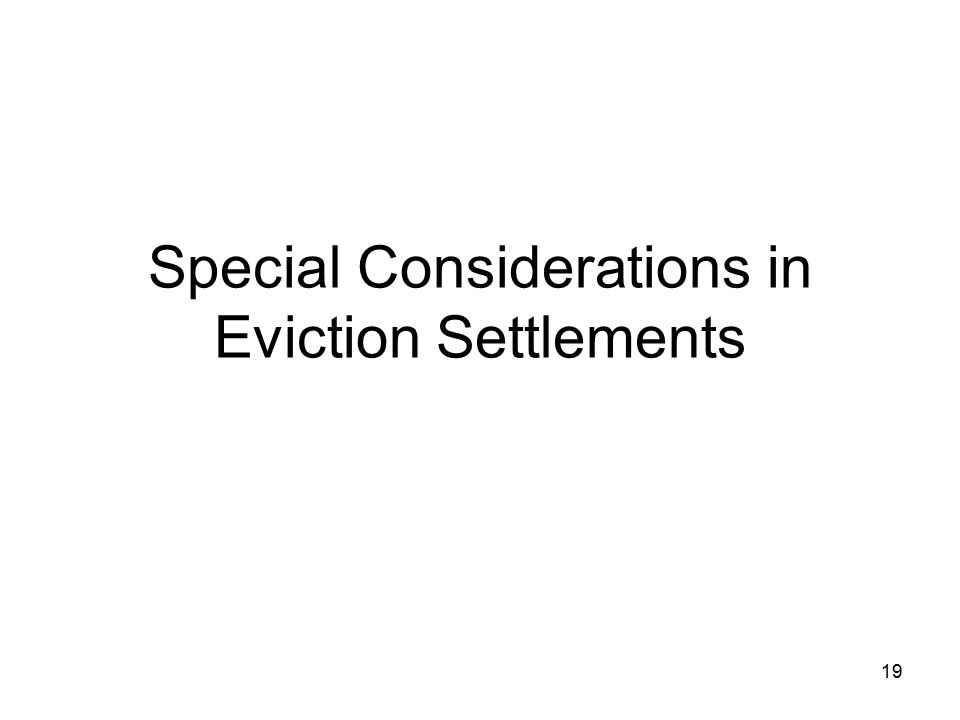 19 Special Considerations in Eviction Settlements