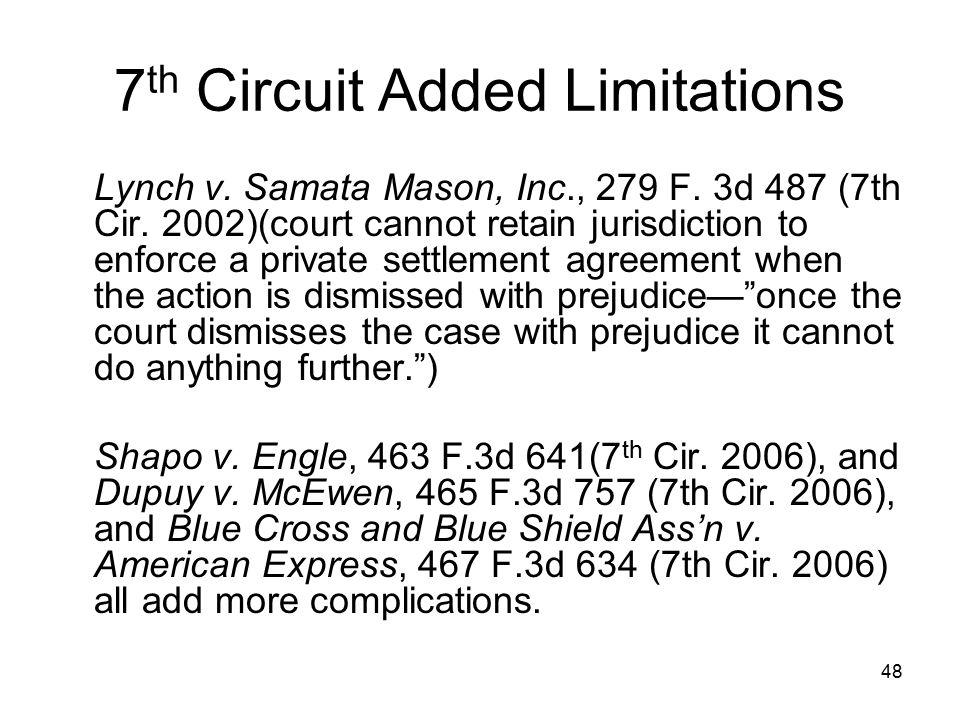 48 7 th Circuit Added Limitations Lynch v. Samata Mason, Inc., 279 F.