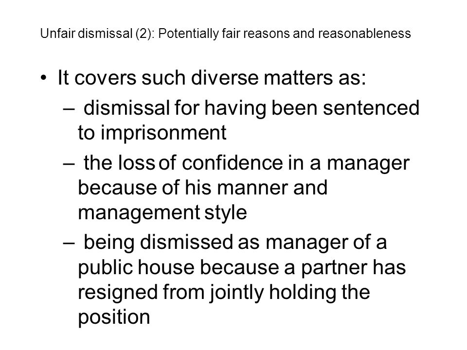 It covers such diverse matters as: – dismissal for having been sentenced to imprisonment – the loss of confidence in a manager because of his manner a