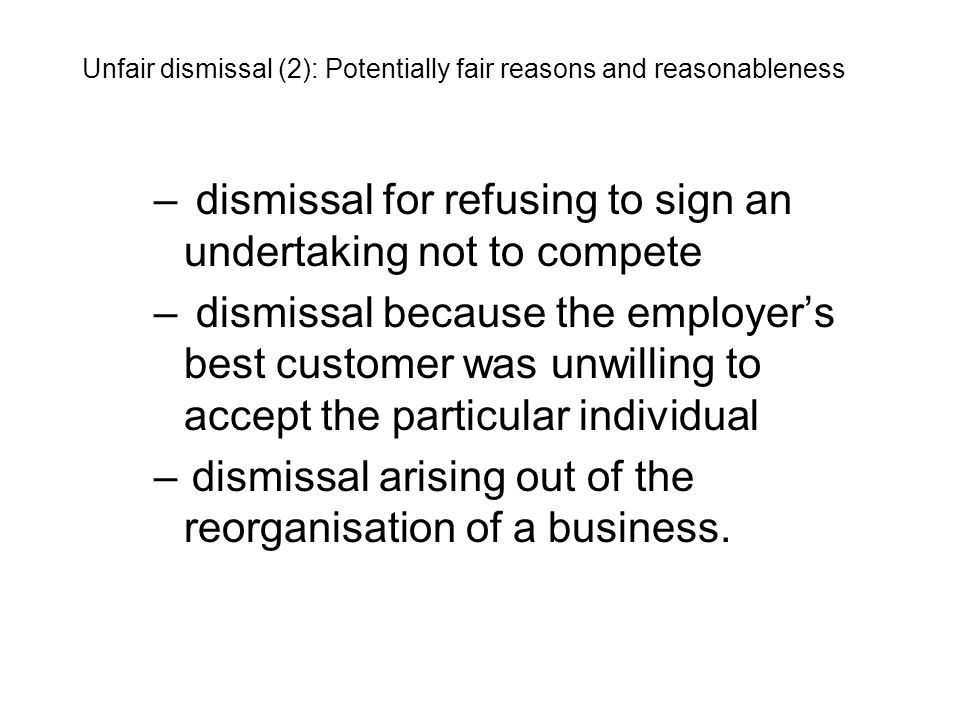 – dismissal for refusing to sign an undertaking not to compete – dismissal because the employer's best customer was unwilling to accept the particular