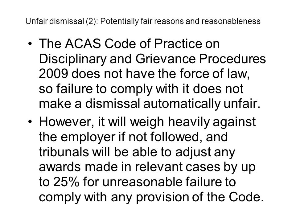 The ACAS Code of Practice on Disciplinary and Grievance Procedures 2009 does not have the force of law, so failure to comply with it does not make a d