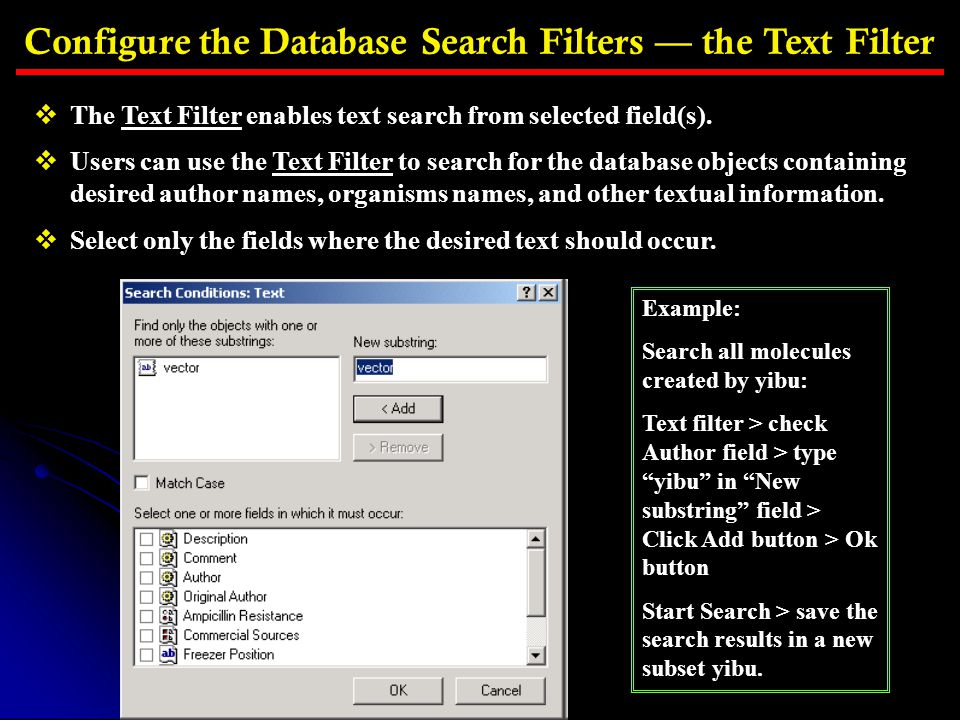 Configure the Database Search Filters — the Text Filter  The Text Filter enables text search from selected field(s).