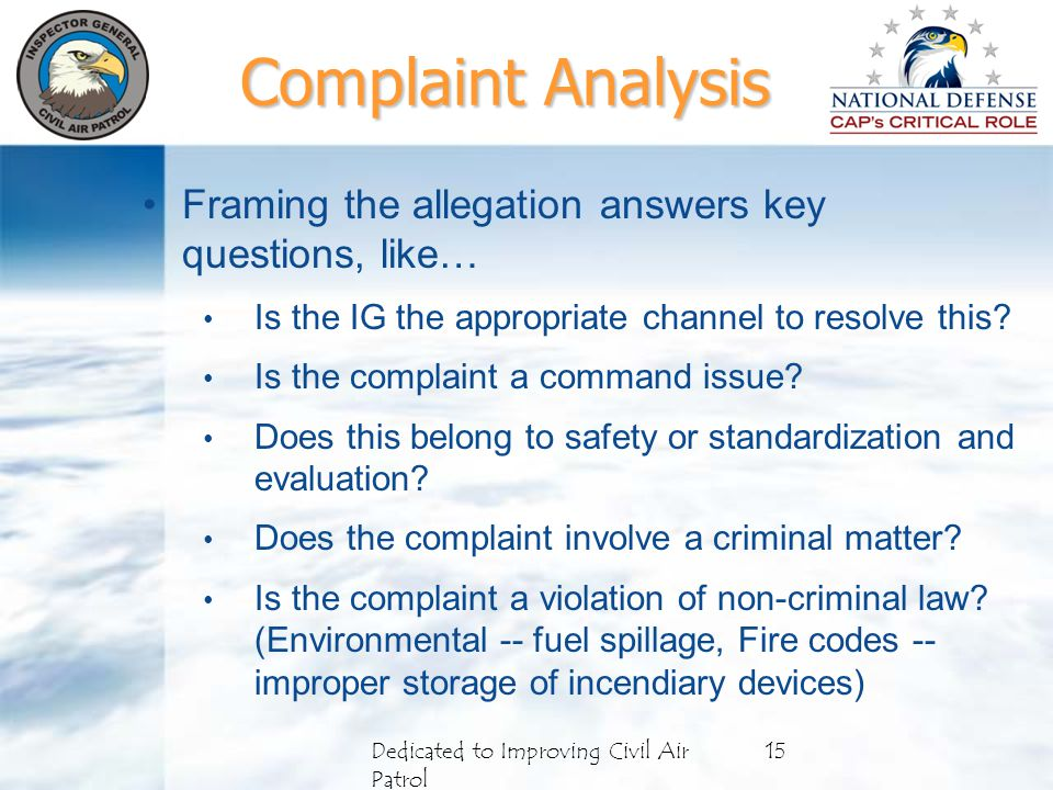 Framing the allegation answers key questions, like… Is the IG the appropriate channel to resolve this.