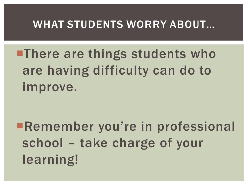  There are things students who are having difficulty can do to improve.