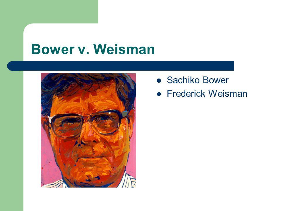 Bower v. Weisman Sachiko Bower Frederick Weisman