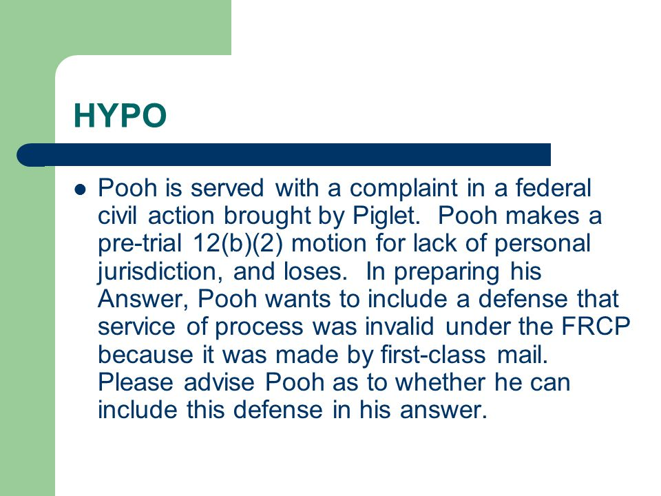 HYPO Pooh is served with a complaint in a federal civil action brought by Piglet.