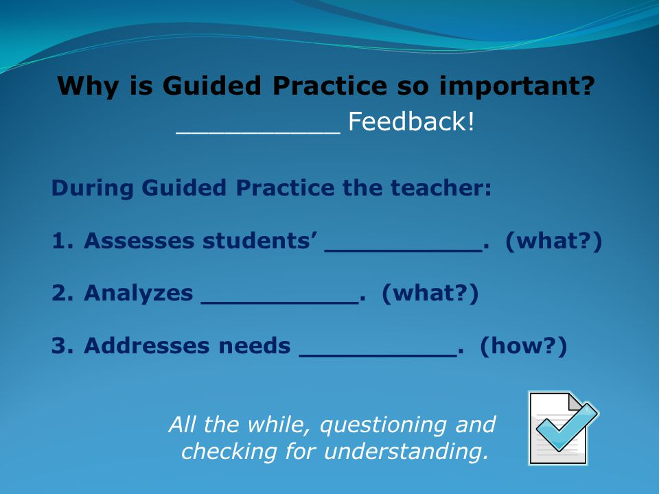 Let's check and see what you remembered:  What is Guided Practice.