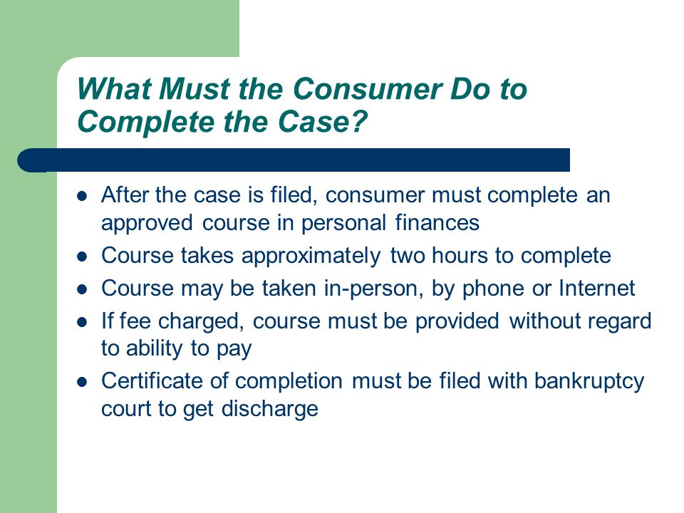 What Must the Consumer Do to Complete the Case.
